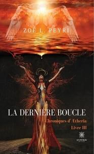 Zoé L. Peyri - Chroniques d'Aetheria Tome 3 : La dernière boucle.