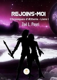 Zoé L. Peyri - Rejoins-moi - Chronique d'Aetheria.