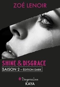 Zoe Lenoir - Dangerous Love  : Shine & Disgrace Saison 2.