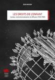 Zoe Moody - Les droits de l'enfant - Genèse, institutionnalisation et diffusion (1924-1989).