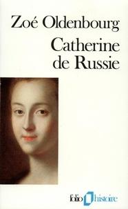 Zoé Oldenbourg - Catherine de Russie.