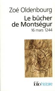 Zoé Oldenbourg - Le Bûcher de Montségur - 16 mars 1244.
