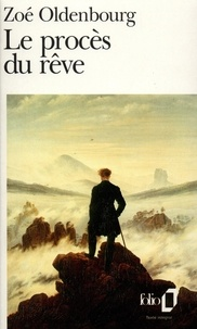 Zoé Oldenbourg - Le procès du rêve.