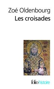Zoé Oldenbourg - Les croisades.