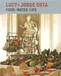 Zoë Ryan - Lucy + Jorge Orta: Food, Water, Life.