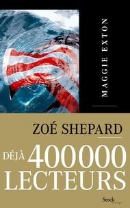 Zoé Shepard - Maggie Exton.