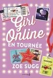 Zoe Sugg - Girl online Tome 2 : En tournée.