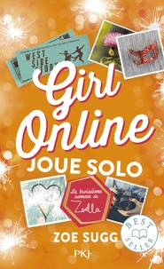Zoe Sugg - Girl online Tome 3 : Girl online joue solo.