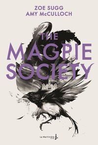 Zoe Sugg et Amy McCulloch - The Magpie Society.