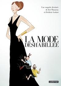 Zoé Thouron et Frédéric Godart - La mode déshabillée.