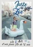 Zoé Tondut - Juste a girl Zoé - Vie et avis d'une jeune fille de 16 ans.