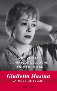 Zoé Valdés et Dominique Delouche - Giulietta Masina la muse de Fellini.
