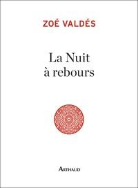 Zoé Valdés - La nuit à rebours.