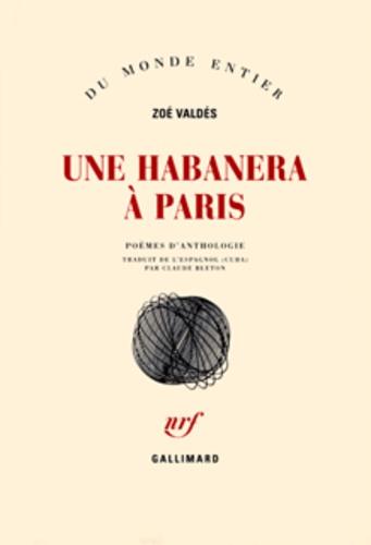 Zoé Valdés - Une habanera à Paris.