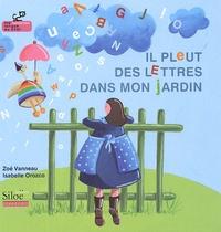 Zoé Vanneau et Isabelle Orozco - Il pleut des lettres dans mon jardin.