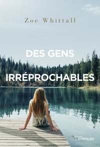 Zoe Whittall - Des gens irréprochables.