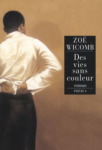Zoë Wicomb - Des vies sans couleur.