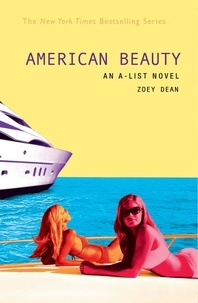 Zoey Dean - AMERICAN BEAUTY - An A-List Novel.