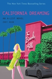 Zoey Dean - CALIFORNIA DREAMING - An A-List Novel.