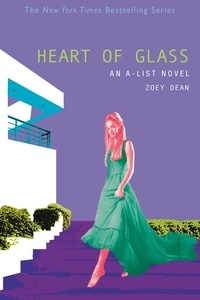 Zoey Dean - HEART OF GLASS - An A-List Novel.