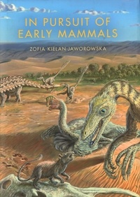 Zofia Kielan-Jaworowska - In Pursuit of Early Mammals.