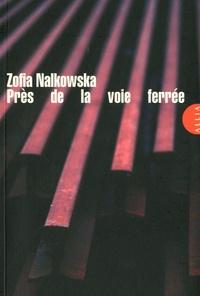 Zofia Nalkowska - Près de la voie ferrée.