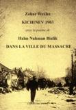Zohar Wexler et Haïm-Nahman Bialik - Kichinev 1903 - Avec le poème de Haïm Nahman Bialik, Dans la ville du massacre.