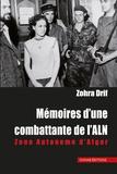 Zohra Drif - Mémoires d'une combattante de l'ALN - Zone Autonome d'Alger.