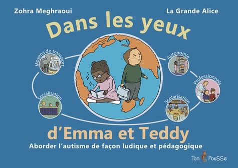 Zohra Meghraoui et  La Grande Alice - Dans les yeux d'Emma et Teddy - Aborder l'autisme de façon ludique et pédagogique.