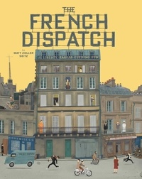 Zoller seitz Matt - The wes anderson collection: the french dispatch.