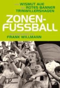 Zonenfußball - Von Wismut Aue bis Rotes Banner Trinwillershagen.