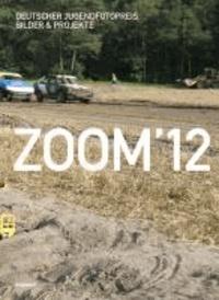 ZOOM'12 - Deutscher Jugendfotopreis Bilder & Projekte.