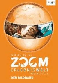 ZOOM Erlebniswelt - Der Bildband.