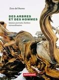 Zora Del Buono - Des arbres et des hommes - Quinze portraits d'arbres extraordinaires.