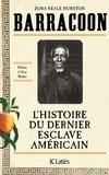 Zora Neale Hurston - Barracoon : L'histoire du dernier esclave américain.