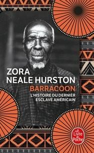 """Zora Neale Hurston - Barracoon - L'histoire de la dernière """"cargaison noire""""."""