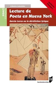 Zoraida Carandell - Lecture de Poeta en Nueva York - García Lorca ou la déréliction lyrique.