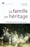 Patrick Vinois et Zorica Jérémic - La famille en héritage - Comprendre les liens entre générations.