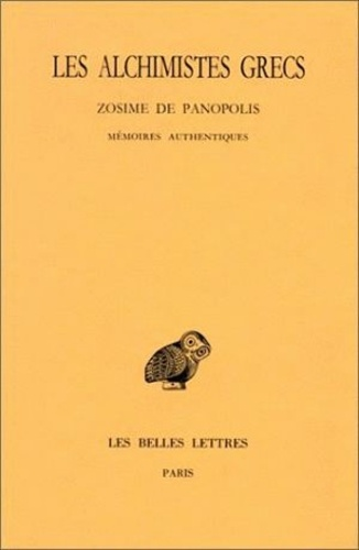 Zosime de Panopolis - Les Alchimistes grecs - Tome 4, 1e partie, Zosime de Panopolis, Mémoires authentiques.