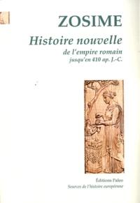 Zosime - Histoire nouvelle de l'empire romain jusqu'en 410 ap. J.-C.