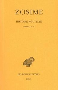 Zosime - Histoire nouvelle - Tome 1, Livres I et II.