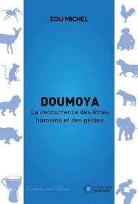 Zou Michel - Doumoya - La concurrence des êtres humains et des génies.