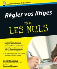 Zoubida Azzouz et Bernard Dromel - Régler ses litiges pour les Nuls.