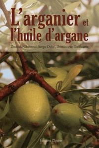 Zoubida Charrouf et Serge Dubé - L'arganier et l'huile d'argane - D'Ibn Al-Baytar à nos jours.