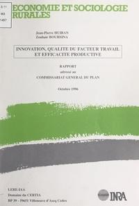 Zouhair Bouhsina et Jean-Pierre Huiban - Innovation, qualité du facteur travail et efficacité productive - Rapport adressé au Commissariat général du Plan, octobre 1996.