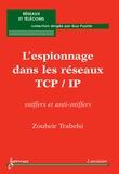 Zouheir Trabelsi - L'espionnage dans les réseaux TCP/IP : sniffers et anti-sniffers.