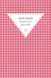 Zoyâ Pirzâd - Comme tous les après-midi.