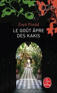 Zoyâ Pirzâd - Le Goût âpre des kakis.