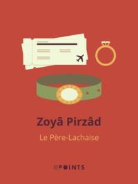 Zoyâ Pirzâd - Le Père-Lachaise.