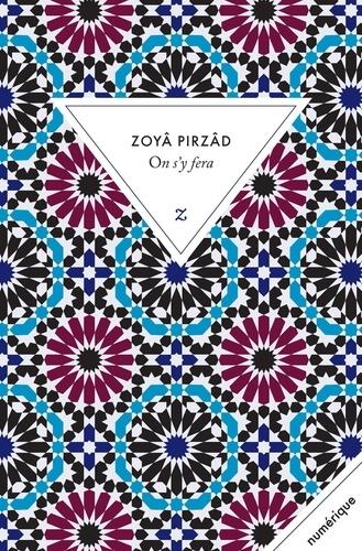 Zoyâ Pirzâd - On s'y fera.